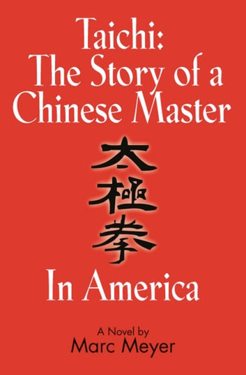 Taichi: The Story of a Chinese Master in America ebook by Marc Meyer