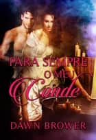 Para Sempre o meu Conde ebook by Dawn Brower