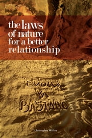 The Laws of Nature for a Better Relationship ebook by Chris Walker