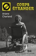 Corps étranger ebook by Ariane Charland, Ariane Charland