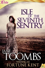 Isle of the Seventh Sentry ebook by Fortune Kent,Jane Toombs