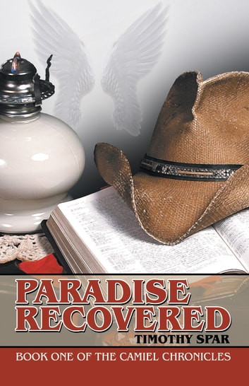 Paradise Recovered - Book One of the Camiel Chronicles ebook by Timothy Spar