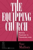 The Equipping Church ebook by Sue Mallory