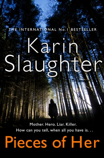 Pieces of Her: The stunning new thriller from the No. 1 global bestselling author ebook by Karin Slaughter