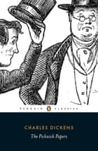The Pickwick Papers ebook by Charles Dickens, Mark Wormald