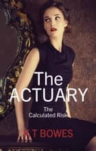 The Actuary e-bog by K T Bowes