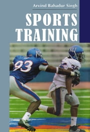 Sports Training - 100% Pure Adrenaline ebook by Arvind Bahadur Singh
