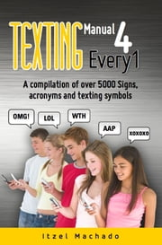 Texting Manual 4 Every1 ebook by Itzel Machado