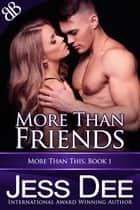 More Than Friends ebook by Jess Dee