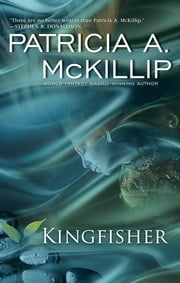 Kingfisher ebook by Patricia A. McKillip