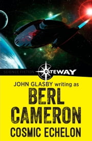 Cosmic Echelon ebook by John Glasby,Berl Cameron