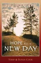 Hope for a New Day ebook by Todd Cook