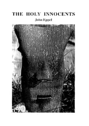 The Holy Innocents ebook by John Eppel