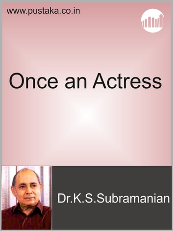 Once An Actress (Oru Nadikai Naadakam Parkiral) ebook by Dr.K.S.Subramanian