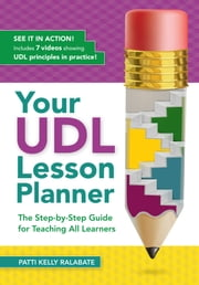 Your UDL Lesson Planner - The Step-by-Step Guide for Teaching all Learners ebook by Patricia Kelly Ralabate, Ed.D.