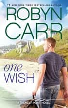 One Wish (Thunder Point, Book 7) ekitaplar by Robyn Carr