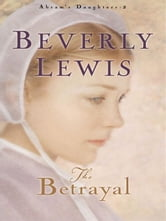 Betrayal, The (Abram's Daughters Book #2)