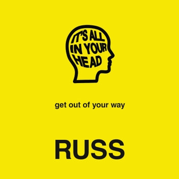 IT'S ALL IN YOUR HEAD audiobook by Russ