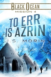 To Err is Azrin - Mission 4 ebook by J.S. Morin