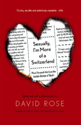 Sexually, I'm More of a Switzerland - More Personal Ads from the London Review of Books ebook by David Rose