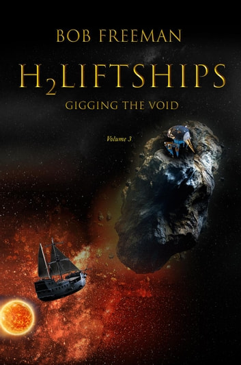 H2LiftShips Vol 3 Gigging the Void ebook by Bob Freeman