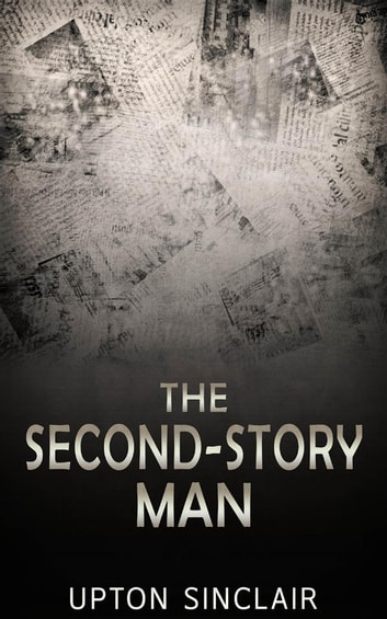 The Second-Story Man ebook by Upton Sinclair