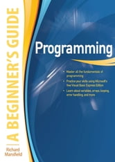 Programming A Beginner's Guide ebook by Richard Mansfield
