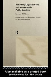 Voluntary Organizations and Innovation in Public Services ebook by Osborne, Stephen