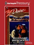 Billionaire Bridegroom ebook by Peggy Moreland