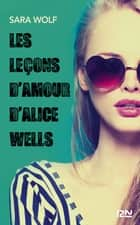 Les leçons d'amour d'Alice Wells ebook by