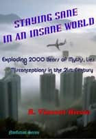 Staying Sane in an Insane World ebook by R. Vincent Riccio