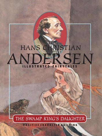 The Swamp King's Daughter ebook by Hans Christian Andersen,François Crozat