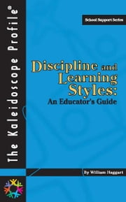 Haggart Discipline and Learning Styles: An Educators Guide ebook by Haggart, William