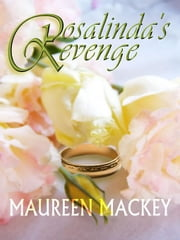 Rosalinda's Revenge ebook by Mackey, Maureen