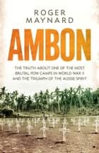 Ambon ebook by Roger Maynard