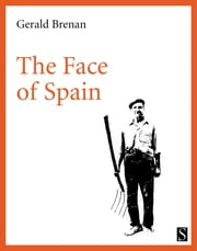 The Face of Spain ebook by Gerald Brenan, Michael Jacobs