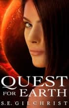 Quest For Earth ebook by S E Gilchrist