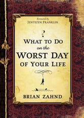 What To Do On The Worst Day Of Your Life ebook by Brian Zahnd