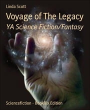 Voyage of The Legacy - YA Science Fiction/Fantasy ebook by Linda Scott