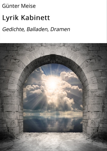 Lyrik Kabinett - Gedichte, Balladen, Dramen ebook by Günter Meise