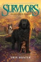 Survivors #3: Darkness Falls ebook by Erin Hunter
