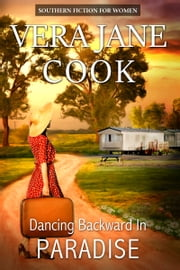 Dancing Backward in Paradise - Southern Fiction for Women ebook by Vera Jane Cook