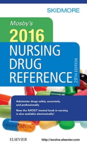 Mosby's 2016 Nursing Drug Reference - E-Book ebook by Linda Skidmore-Roth, RN, MSN, NP