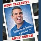 Most Talkative - Stories from the Front Lines of Pop Culture audiobook by Andy Cohen