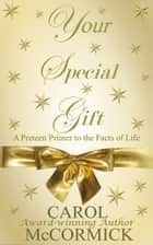 Your Special Gift (A Preteen Primer to the Facts of Life) ebook by Carol McCormick
