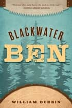 Blackwater Ben 電子書 by William Durbin