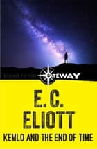 Kemlo and the End of Time ebook by E. C. Eliott