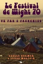 Le Festival de Wight 70 vu par 2 Frenchies ebook by Gaelle Kermen, Jackez Morpain