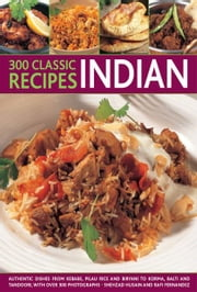 300 Classic Indian Recipes ebook by Rafi Fernandez, Shehzad Husain