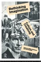 Rethinking Imagination ebook by Gillian Robinson,John F. Rundell